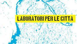 Laboratori per la città