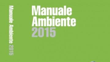 Manuale Ambiente 2015: normativa, informazioni linee guida