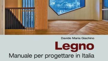 Progettare con il Legno in Italia: un manuale di riferimento