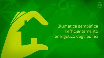 Efficienza energetica e conto termico: Blumatica EGE semplifica verifiche e interventi migliorativi