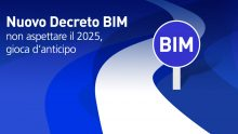 Il nuovo Decreto BIM: cosa succederà entro il 2025?