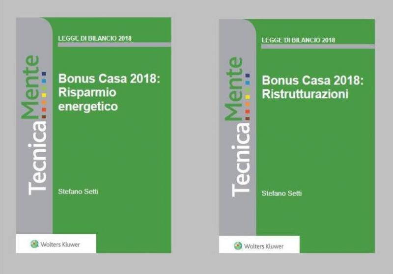 I due eBook editi da Wolters Kluwer Bonus casa 2018: Rispamio energetico e ristrutturazioni