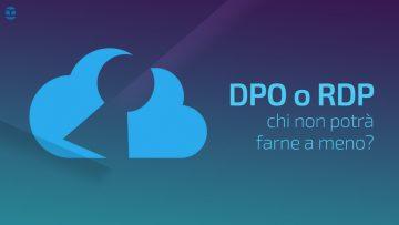 GDPR e compliance alle nuove norme sulla Privacy: chi non potrà fare a meno del DPO?