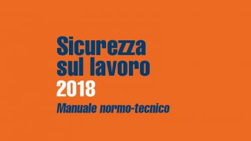 Sicurezza sul Lavoro 2018: c'è il manuale aggiornato