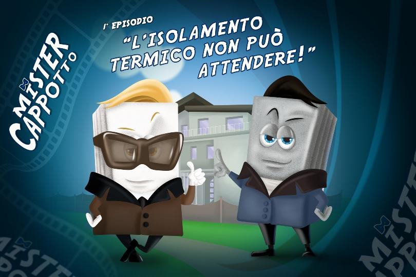 Mister Cappotto è online: arriva ilprimo episodio della miniserie sull'isolamento termico