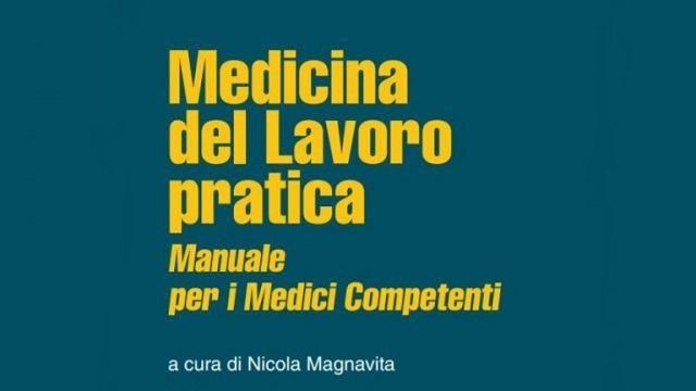 Medicina del lavoro pratica: il nuovo manuale per il Medico Competente